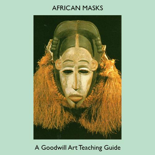 african masks goodwill art teaching guides